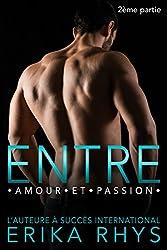 Entre amour et passion: 2ème partie: un triangle amoureux new romance (La série Entre amour et passion)
