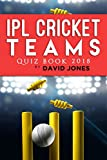 IPL Cricket Teams Quiz Book 2018