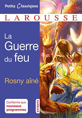 La Guerre du Feu par J.-H. Rosny Aîné
