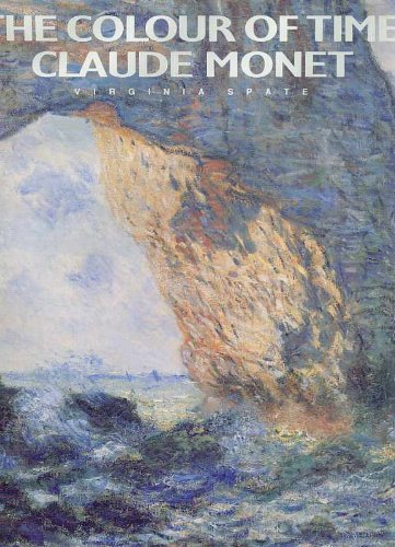 Monet : Colour of Time: Life and Works of Claude Monet
