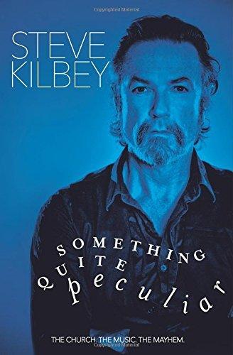 Something Quite Peculiar by Steve Kilbey (2015-01-01)