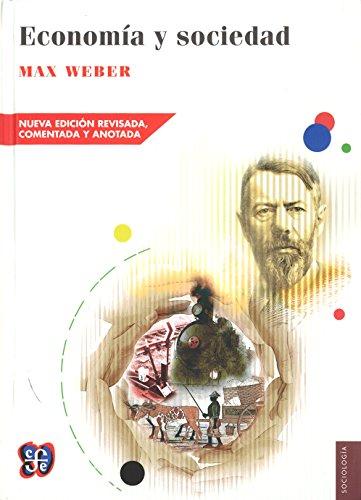 Economía y sociedad (Nueva edición revisada, comentada y anotada) (Sociología) por Max Weber