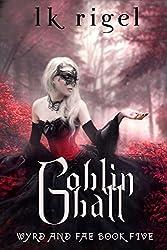Goblin Ball (Wyrd and Fae Book 5) (English Edition)