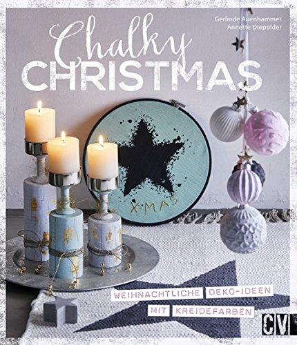 Preisvergleich Produktbild Chalky Christmas: Weihnachtliche Deko-Ideen mit Kreidefarben