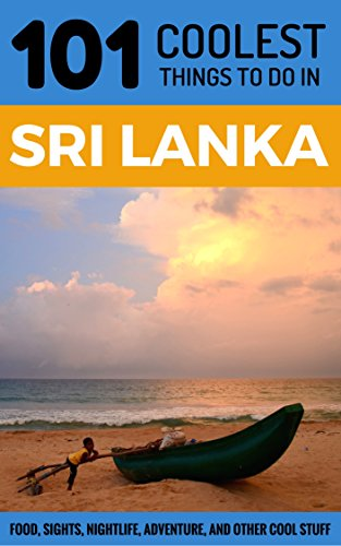 Sri Lanka: Sri Lanka Travel Guide: 101 Coolest Things to Do in Sri Lanka (Sri Lanka Travel, Colombo, Galle, Sri Lanka Holidays, Sri Lanka Safari) (English Edition)