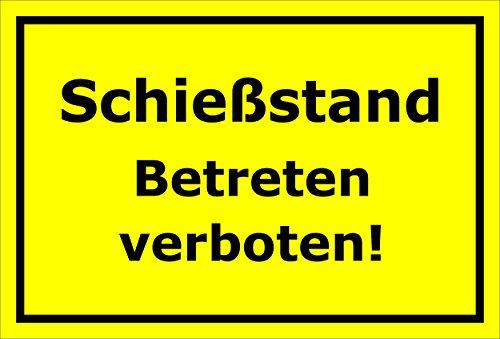 Schild - Schießstand - Betreten verboten - 15x20cm, 30x20cm und 45x30cm - Bohrlöcher Aufkleber Hartschaum Aluverbund -S00196C -