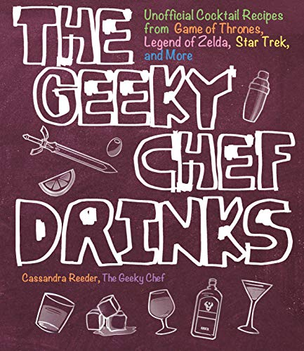 The Geeky Chef Drinks: Unofficial Cocktail Recipes from Game of Thrones, Legend of Zelda, Star Trek, and More (Alkoholische Getränke Halloween)