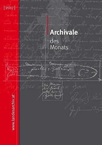 Archivale des Monats (2017): Kleinausstellungen des Vorarlberger Landesarchivs (Kleine Schriften des Vorarlberger Landesarchivs)