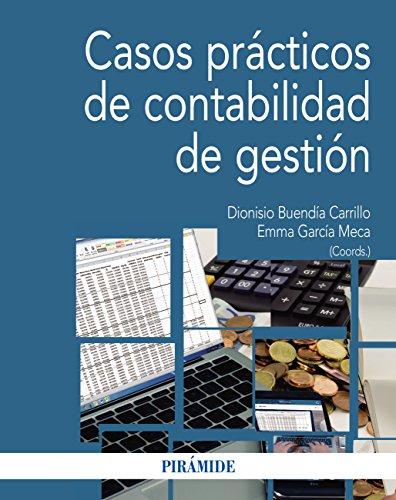 Casos prácticos de contabilidad de gestión (Economía Y Empresa) por Dionisio Buendía Carrillo