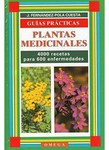 PLANTAS MEDICINALES. UN RECETARIO BASICO (GUIAS DEL NATURALISTA-PLANTAS MEDICINALES, HIERBAS Y HERBORISTERÍA)