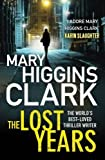 The Lost Years by Mary Higgins Clark(2013-01-03)