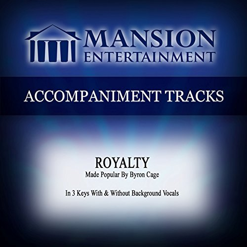 Royalty (Made Popular by Byron Cage) [Accompaniment Track] (Byron Cage-royalty)