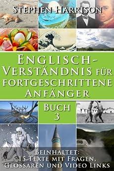 Englisch-Verständnis für fortgeschrittene Anfänger - Buch 3 (mit Audiomaterial) von [Harrison, Stephen]