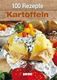 100 Rezepte Kartoffeln von kein (15. April 2012) Gebundene Ausgabe