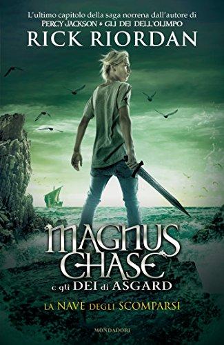Magnus Chase e gli Dei di Asgard - 3. La nave degli scomparsi di [Riordan, Rick]