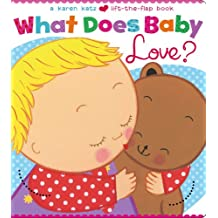 What Does Baby Love? (Karen Katz Lift-the-Flap Books)