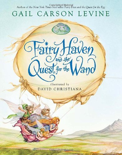 Fairy Haven and the Quest for the Wand (Fairy Dust Trilogy Book, A) by Disney Book Group (2007-07-31) par Disney Book Group;Gail Carson Levine