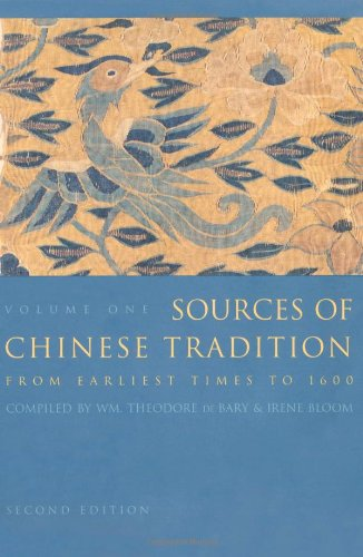 Sources of Chinese Tradition: From 1600 Through the Twentieth Century: From Earliest Times to 1600 Vol 1 (Introduction to Asian Civilizations)