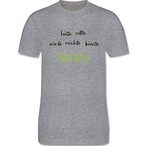 Shirtracer Statement Shirts - Machen! Motivation - Herren T-Shirt Rundhals Grau Meliert
