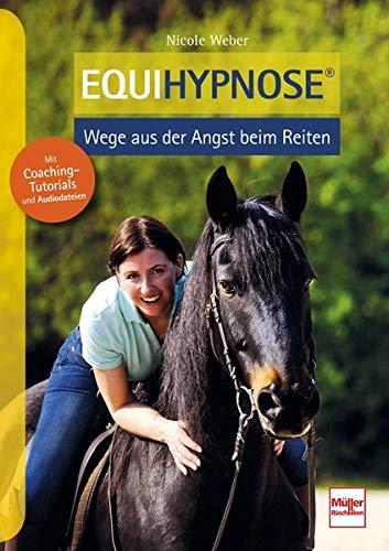 Equihypnose®: Wege aus der Angst beim Reiten