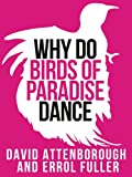 David Attenborough's Why Do Birds of Paradise Dance (Collins Shorts, Book 7)