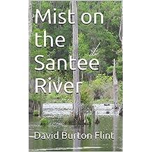 Mist on the Santee River (English Edition)