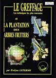 le greffage et la plantation des arbres fruitiers les techniques les plus courantes