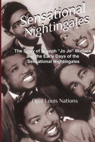 sensational-nightingales-the-story-of-joseph-jo-jo-wallace-the-early-days-of-the-sensational-nightin