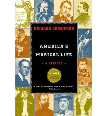 [( America's Musical Life: A History By Crawford, Richard ( Author ) Paperback Oct - 2005)] Paperback
