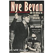 Nye Bevan and the Mirage of British Socialism by John Campbell (1988-10-13)