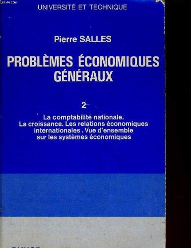 Problemes economiques generaux. 2. la comptabilite nationale, la croissance, les relations economiques internationales, vue d'ensemble sur les systemes economiques