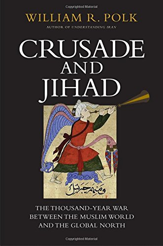 Price comparison product image Crusade and Jihad: The Thousand-Year War Between the Muslim World and the Global North (The Henry L. Stimson Lectures)