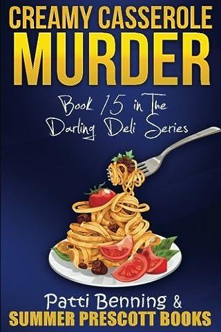 Creamy Casserole Murder: Book 15 in The Darling Deli Series