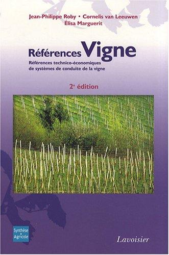 Références Vigne : Références technico-économiques de systèmes de conduite de la vigne par Jean-Philippe Roby