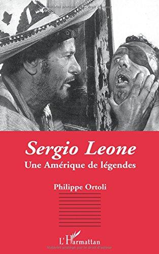 Sergio Leone par Philippe Ortolli