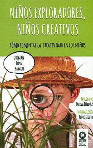 Niños exploradores, niños creativos (Hacia una educación creativa)