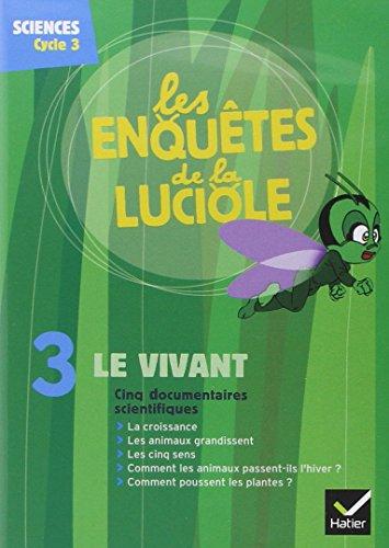Les Enquêtes de la Luciole - Cycle 3 - DVD 3 le Vivant