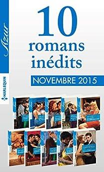 10 romans inédits Azur (nº3645 à 3654 - novembre 2015) par [Collectif]