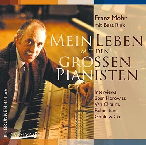 mein-leben-mit-den-grossen-pianisten-interviews-uber-horowitz-van-cliburn-rubinstein-gould-co