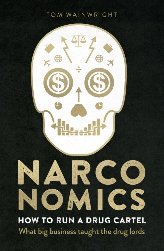 narconomics-how-to-run-a-drug-cartel