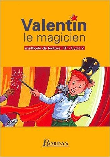 Valentin le Magicien : Méthode de lecture, CP (Manuel) de Sandrine le Nerrant-Lelong ,Danielle Poumarat-Turc,Thomas Scotto ( 20 février 2003 )