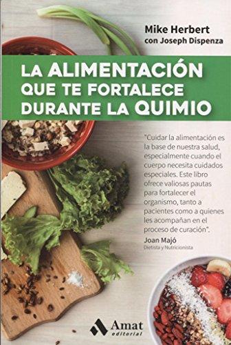 La Alimentación Que Te Fortalece Durante La Quimio por Mike Herbert