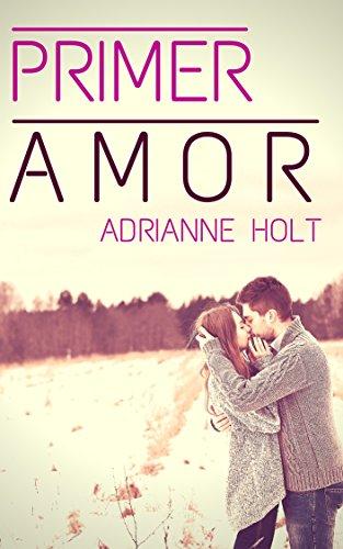 Primer Amor (Predestinados nº 1) por Adrianne Holt