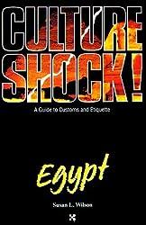Culture Shock! Egypt (Culture Shock! A Survival Guide to Customs & Etiquette) by Susan Wilson (1998-04-01)