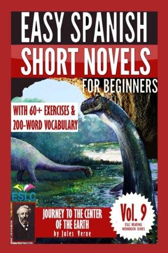 Jules Verne 3: Easy Spanish Short Novels for Beginners: Journey to the Center of the Earth: Volume 9 (ESLC Reading Workbooks Series) por Alvaro Parra Pinto