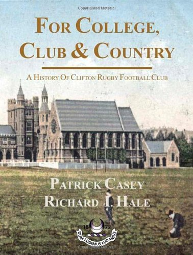 For College, Club and Country - A History of Clifton Rugby Club by Patrick Casey (2009-11-01) par Patrick Casey;Richard Hale