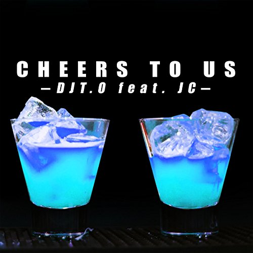 Cheers to Us (feat. JC)