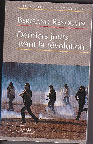 Derniers jours avant la révolution par Bertrand Renouvin