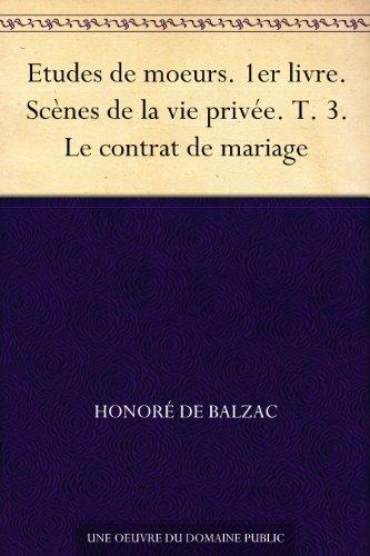 Couverture du livre Etudes de moeurs. 1er livre. Scènes de la vie privée. T. 3. Le contrat de mariage