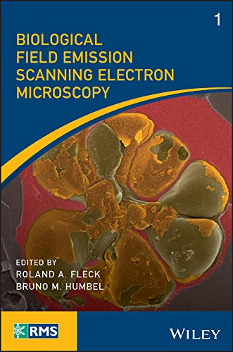 Biological Field Emission Scanning Electron Microscopy (RMS - Royal Microscopical Society) (English Edition)